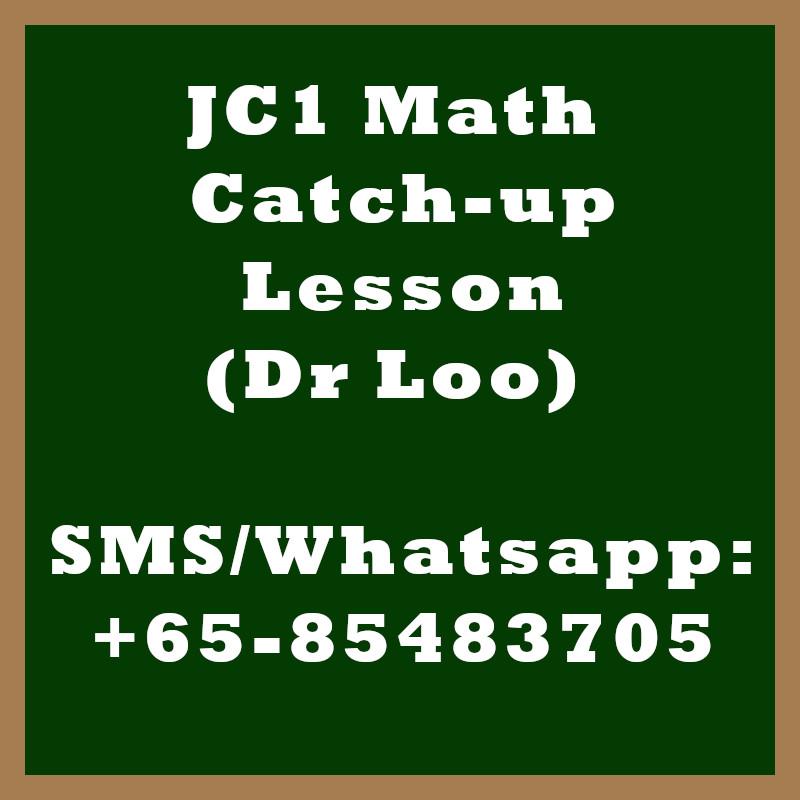 JC 1 Math Year End Catch-up Lessons 2020 in Singapore