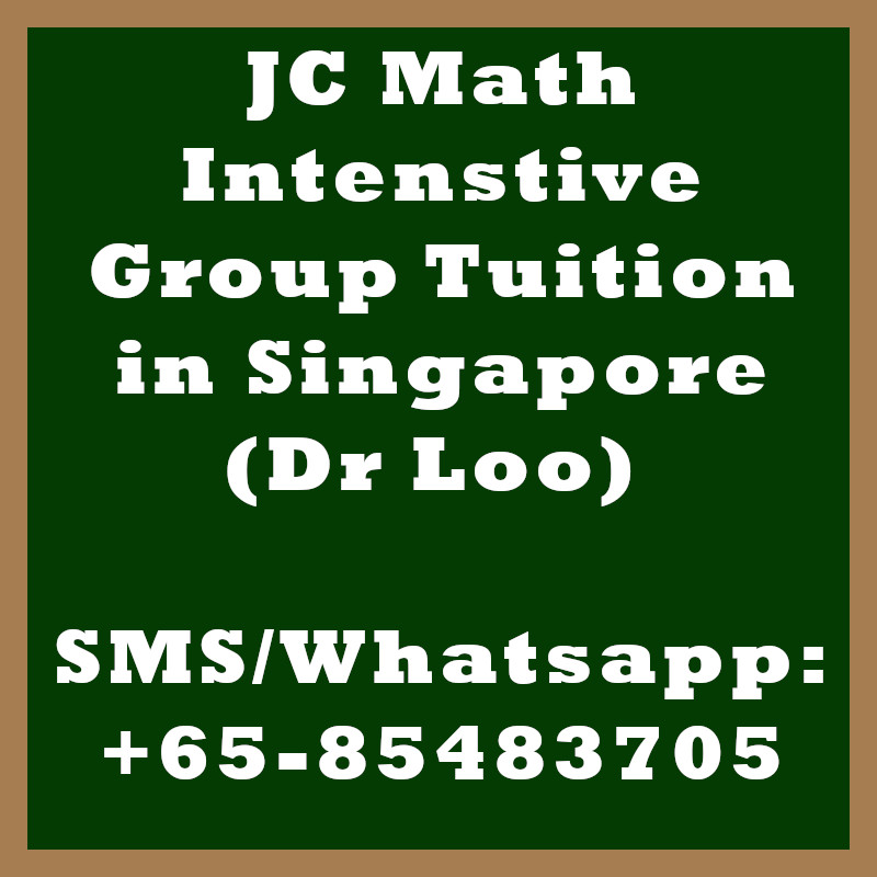 JC H1 H2 Math Intensive Group Tuition in Singapore