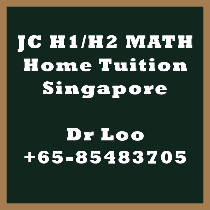 JC H1 H2 Maths Home Tuition Singapore