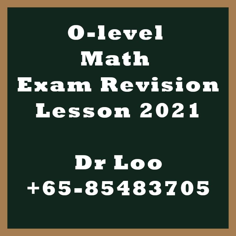 Singapore O-level Math Exam Revision Class 2021